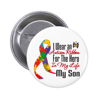 Autism Ribbon Hero in My Life My Son Buttons