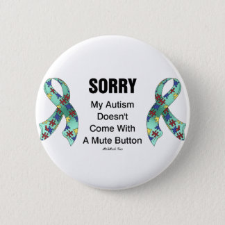 Autism Sorry 6 Cm Round Badge