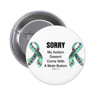 Autism Sorry 6 Cm Round Badge