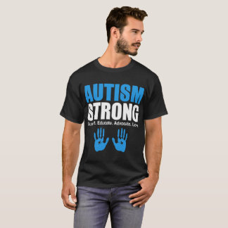 Autism Strong Support Educate Advocate Love Tshirt