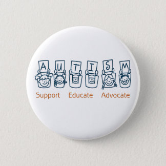Autism: Support Educate Advocate 6 Cm Round Badge