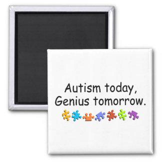 Autism Today Genius Tomorrow Square Magnet