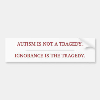 """AUTISM TRAGEDY"" BUMPER STICKER"