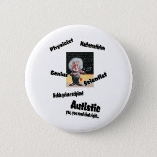 Autistic Einstien 6 Cm Round Badge