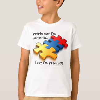 Autistic I'm Perfect T-Shirt
