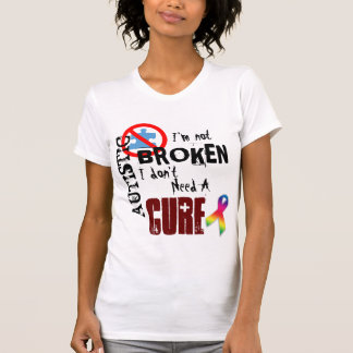 Autistic, Not Broken T-Shirt