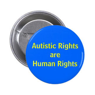 Autistic Rights are Human Rights button