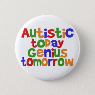 Autistic Today 6 Cm Round Badge