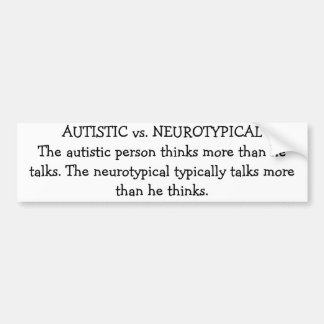 AUTISTIC vs. NEUROTYPICAL Bumper Sticker