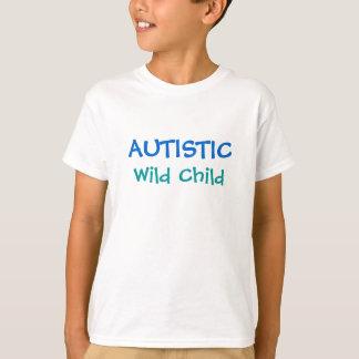 AUTISTIC, Wild Child - choose your  color & style T-Shirt