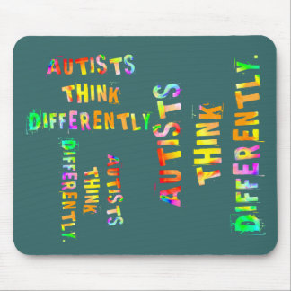 Autists Think Differently Mouse Pads