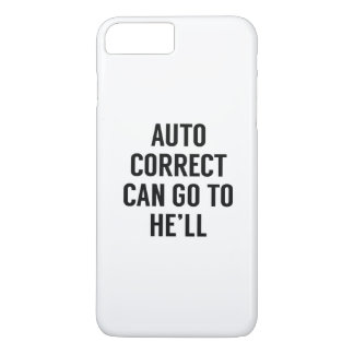 Autocorrect Can Go To He'll iPhone 7 Plus Case