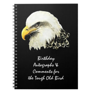 Autograph Comment Tough Old Bird Birthday Eagle Spiral Notebook