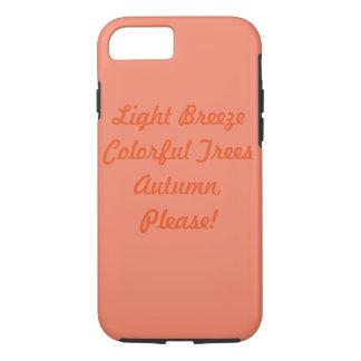 Autumn Please iPhone 7 Case