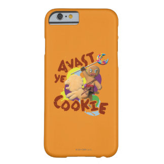 Avast Ye Cookie Barely There iPhone 6 Case