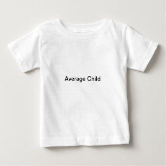 Average Child Baby T-Shirt