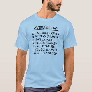 AVERAGE DAY T-Shirt