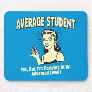 Average Student: Partying Advanced Mouse Pad