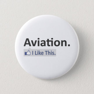 Aviation...I Like This 6 Cm Round Badge