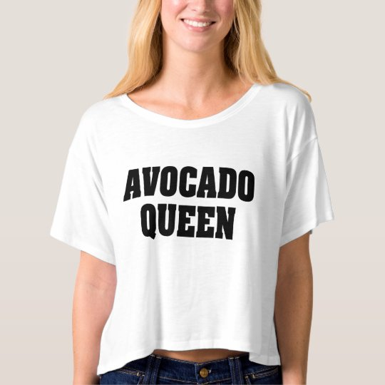 Avocado Queen funny women's shirt