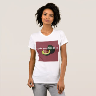 Avocado - The Good Kind of Fat - Funny Shirt
