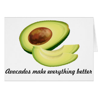 Avocados Make Everything Better Greeting Card