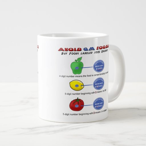 Avoid GM foods avoid 5 digit PLU starting with 8 Extra Large Mugs