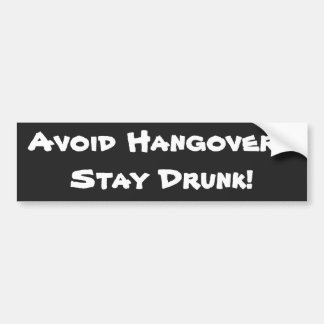 Avoid Hangovers Stickers Bumper Stickers