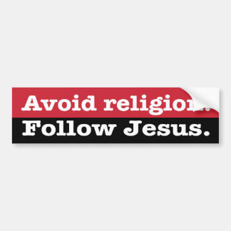 """Avoid religion. Follow Jesus"" Bumper Sticker"