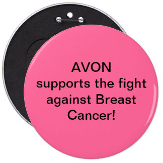 Avon supports the fight against Breast Cancer 6 Cm Round Badge