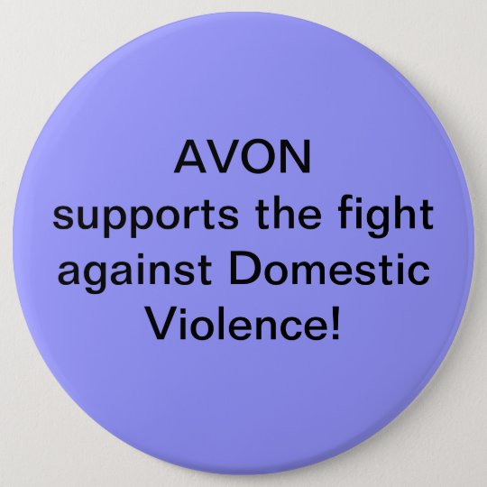 Avon supports the fight against Domestic Violence 6 Cm Round Badge