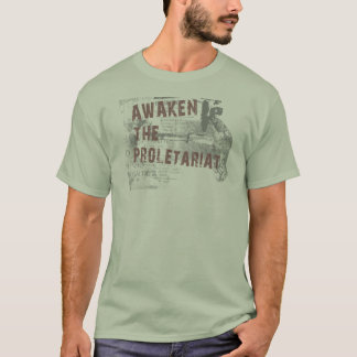 Awaken The Proletariat T-Shirt