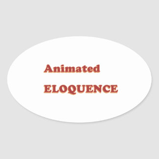 AWARD Gift:  ANIMATED ELOQUENCE word play Oval Sticker