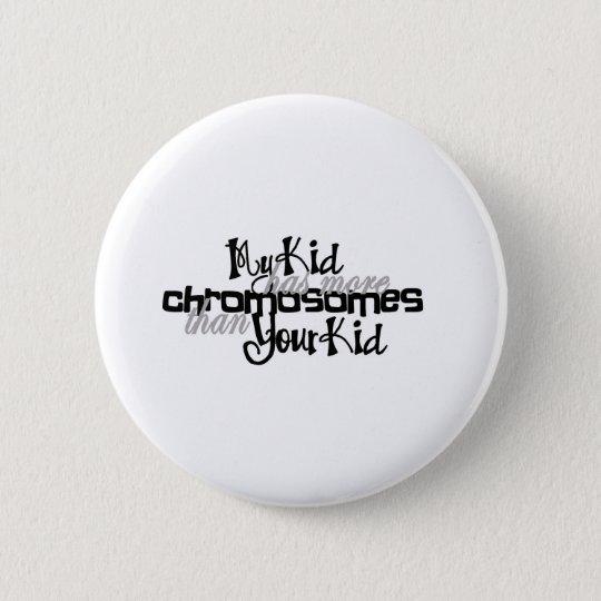 Awareness tee more chromosomes 6 cm round badge