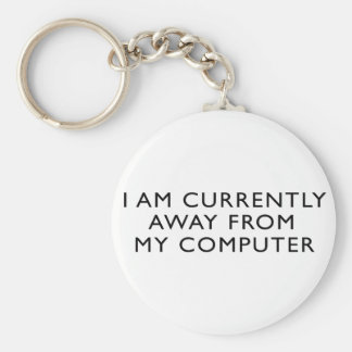 Away From My Computer Key Chain