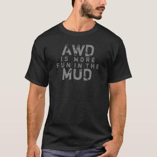 awd more fun in the mud T-Shirt