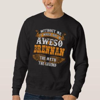 Aweso BRENNAN A True Living Legend Sweatshirt