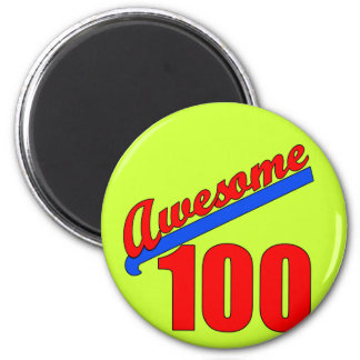 Awesome 100 Awesome at 100 Years Old 6 Cm Round Magnet