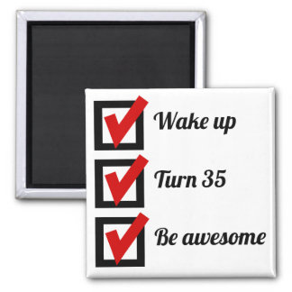 Awesome 35th Birthday Checklist Square Magnet