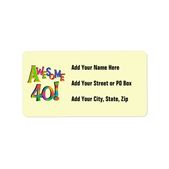 Awesome 40 Birthday T-shirts and Gifts Address Label