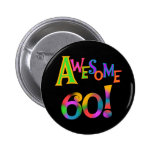 Awesome 60 Birthday T-shirts and Gifts Buttons