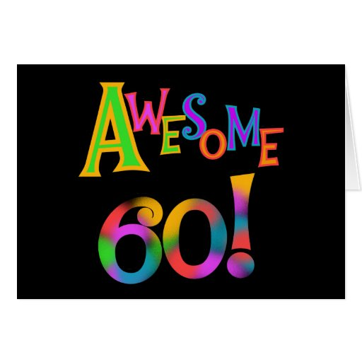 Awesome 60 Birthday T-shirts and Gifts Greeting Card