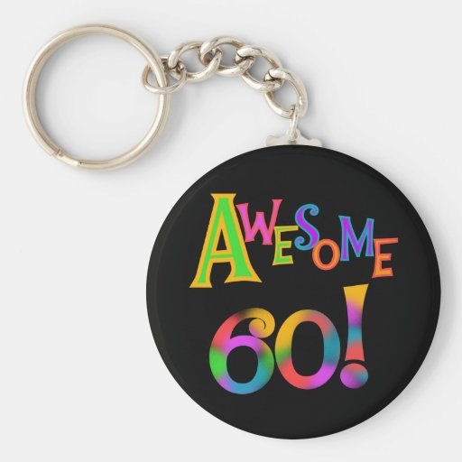 Awesome 60 Birthday T-shirts and Gifts Keychains