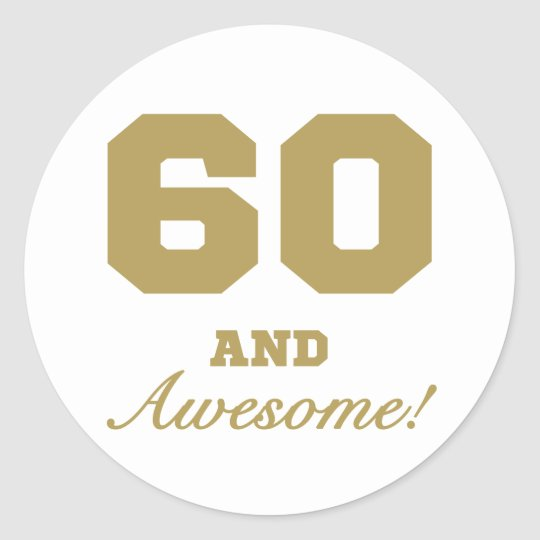 Awesome 60th Birthday Classic Round Sticker