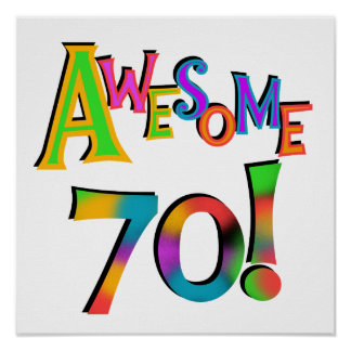 Awesome 70 Birthday T-shirts and Gifts Poster
