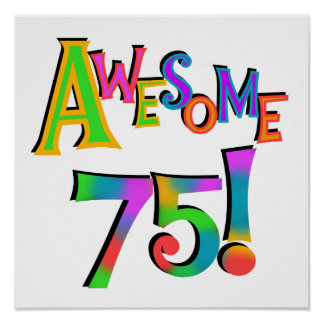Awesome 75 Birthday T-shirts and Gifts Poster