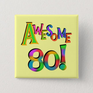 Awesome 80 Birthday T-shirts and Gifts 15 Cm Square Badge
