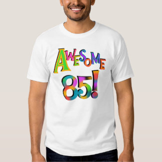 Awesome 85 Birthday T-shirts and Gifts