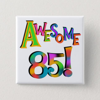 Awesome 85 Birthday T-shirts and Gifts 15 Cm Square Badge