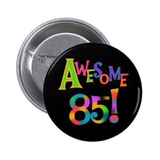 Awesome 85 Birthday T-shirts and Gifts 6 Cm Round Badge